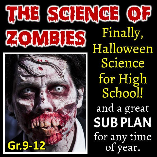 The Science of Zombies!  Have a fantastic and goulish science activity for your middle or high school students leading up to Halloween!  This will be a sure fire hit in your classes.  It is also a very engaging lesson for sub plans that will keep your students on task.