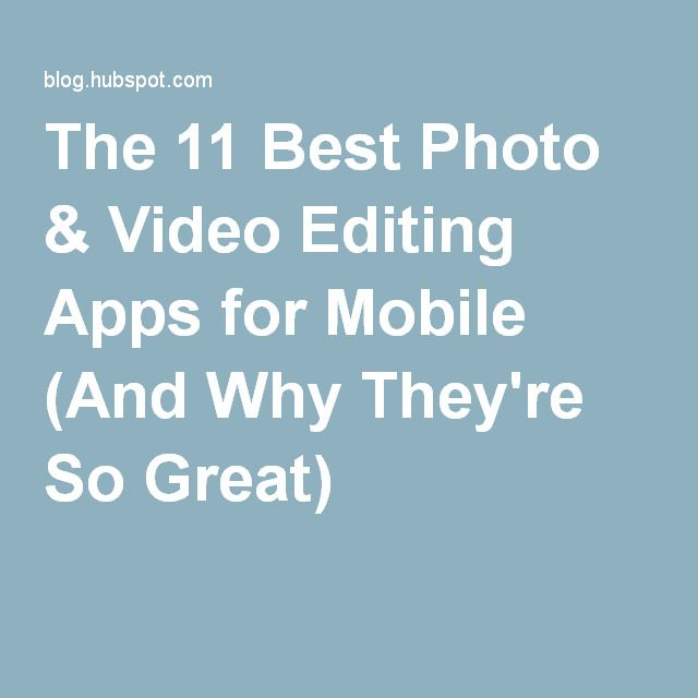 The 11 Best Photo & Video Editing Apps for Mobile (And Why They're So Great)