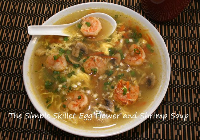 Egg Flower and Shrimp Soup - another relatively easy to prepare recipe for soup.