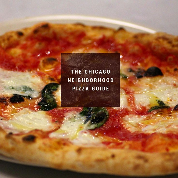 The best pizzas in Chicago, by 'hood - I've actually been to a bunch of these!