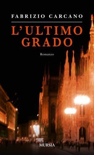 #L' ultimo grado carcano fabrizio edizione Ugo mursia editore  ad Euro 5.01 in #Ugo mursia editore #Libri