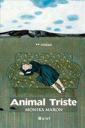 Animal Triste - Monika Maron