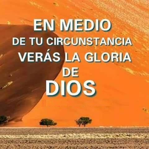 En medio de tu circunstancia verás la Gloria de Dios.