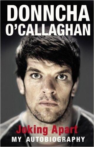 Joking Apart - Donncha O'Callaghan - Irish Sport Biography - Biography - Books
