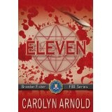 Eleven (Brandon Fisher FBI Series)  By Carolyn Arnold  Jan. 12 2013