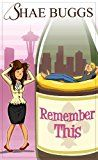 Free Kindle Book -   Remember This (A Romantic Comedy)