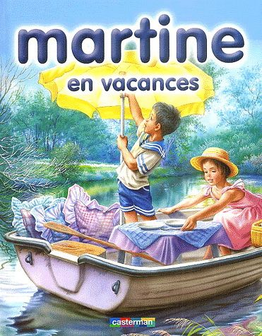 GILBERT DELAHAYE - MARCEL MARLIER - Martine en vacances - Illustrated books - BOOKS - Renaud-Bray