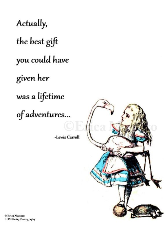 Actually the best gift you could have given her was a lifetime of adventures. | Alice in Wonderland |Quote: Lewis Carroll | Vintage Art Illustrations | Inspirational Quotes | Girls Bedroom Decor | -Erica Massaro, EDMPrintedEphemera on Etsy.