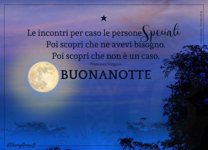 Buonanotte A Te Che Sei Speciale Buonanotte Amici Speciali E