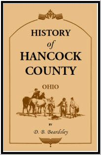 History of Hancock County (OH) from Its Earliest Settlement to the Present Time, together with reminiscences of pioneer life, incidents, statistical tables, and biographical sketches