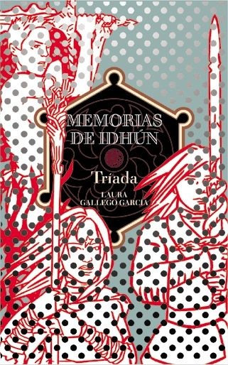 Titulo Original: Memorias de Idhún - Triada    Serie: Memorias de Idhún II    Autor: Laura Gallego    Editorial: Editorial SM
