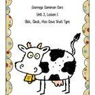 Journeys Common Core Unit 3, Lesson 1 Click, Clack, Moo, Cows that Type