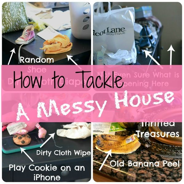 How to Tackle A Messy House.  5 steps anyone can do!  Motivation!