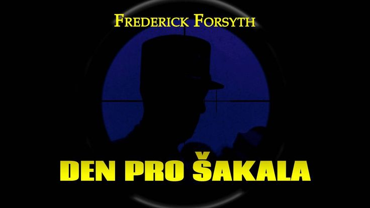 FREDERICK FORSYTH. DEN PRO ŠAKALA. AUDIOKNIHA
