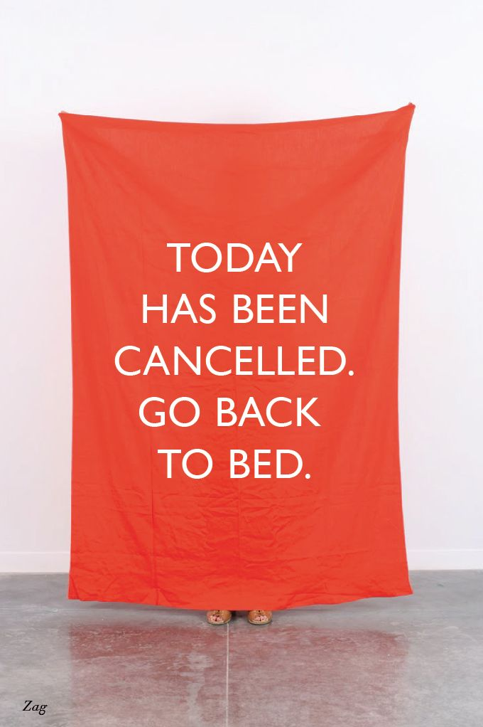 Today has been cancelled. Go back to bed.: Thoughts, Life, Beds, If Only, Dreams, Quote, Mondays Mornings, I Wish, Iwish