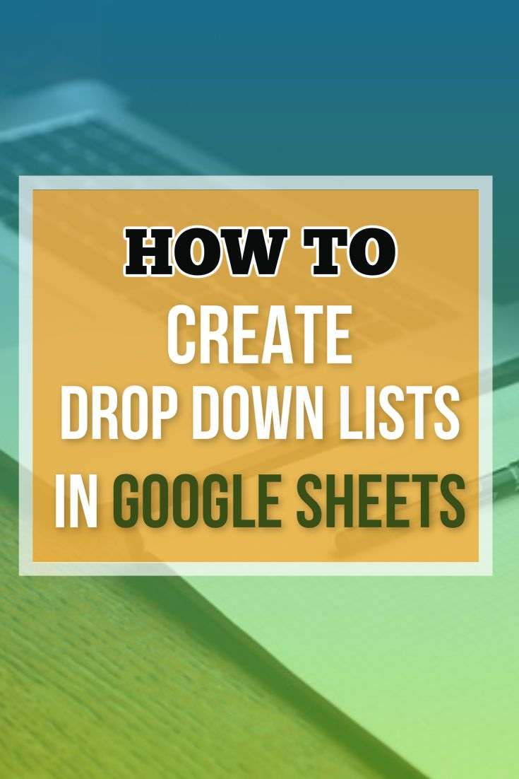 google spreadsheet how to make drop down list
