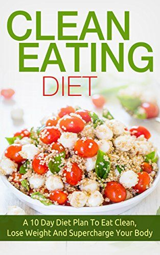 #CleanEating Diet: tips on how to eat clean, recipes for clean eating, how to lose weight http://www.amazon.com/dp/B00Z47CAH0
