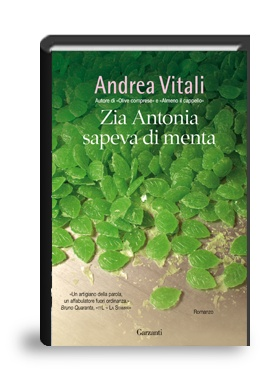 News Garzanti! Zia Antonia sapeva di menta di Andrea Vitali