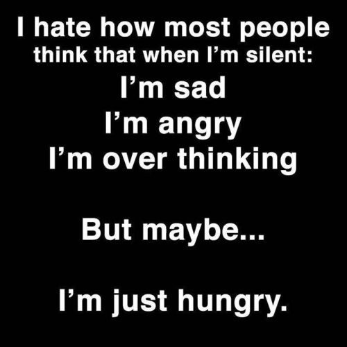 "Hungry then usually leads to what we always called the hunger-grumps and now in the common parlance is ""hangry"""