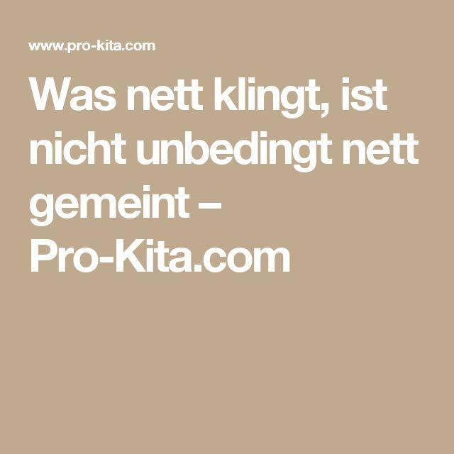 Was nett klingt, ist nicht unbedingt nett gemeint – Pro-Kita.com