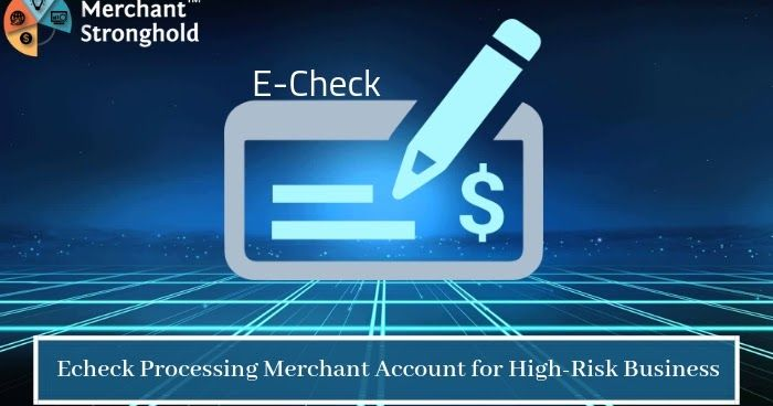Benefits Of E Checks Payment Processing Services Payment Processing Credit Card Payment