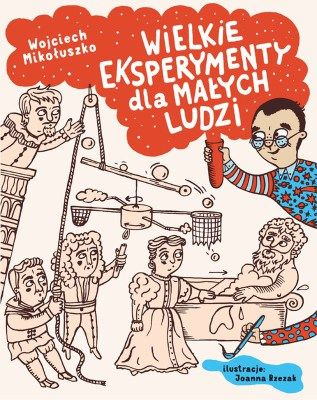 """""""Wielkie eksperymenty dla małych ludzi"""""""