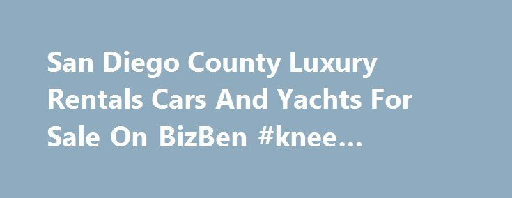 San Diego County Luxury Rentals Cars And Yachts For Sale On BizBen #knee #walker #rental http://rentals.remmont.com/san-diego-county-luxury-rentals-cars-and-yachts-for-sale-on-bizben-knee-walker-rental/  #rental cars for sale # Available: Luxury Rentals Cars And Yachts – San Diego County About This Luxury Rentals Cars And Yachts Business For Sale – San Diego County: Luxury rentals-exotic and unique automobiles, yachts This unique, innovative and successful company has been providing luxury…
