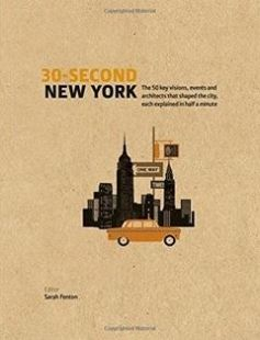 30-Second New York: The 50 key visions events and architects that shaped the city each explained in half a minute free download by Sarah Fenton ISBN: 9781782404538 with BooksBob. Fast and free eBooks download.  The post 30-Second New York: The 50 key visions events and architects that shaped the city each explained in half a minute Free Download appeared first on Booksbob.com.