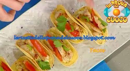 Tacos ricetta La Prova del Cuoco