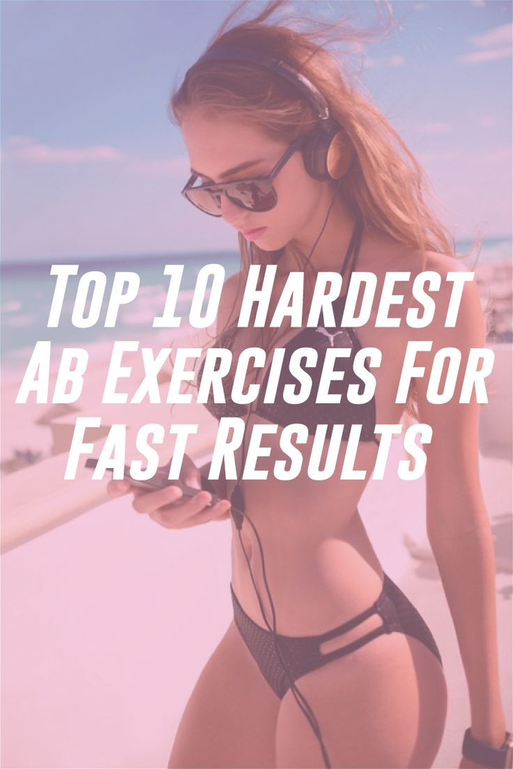 10 Fast Easy Step By Step Makeup Tutorials For Teens 2018: The Top 10 Hardest Ab Exercises For Fast Results