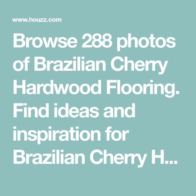 Browse 288 photos of Brazilian Cherry Hardwood Flooring. Find ideas and inspiration for Brazilian Cherry Hardwood Flooring to add to your own home.