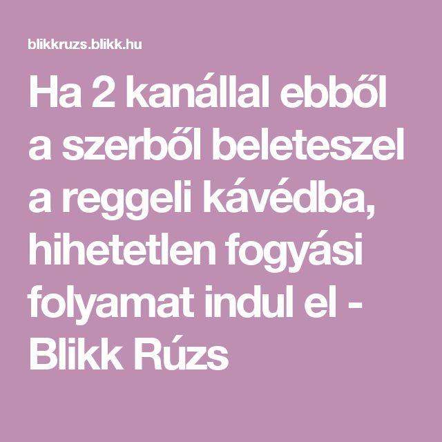 Ha 2 kanállal ebből a szerből beleteszel a reggeli kávédba, hihetetlen fogyási folyamat indul el - Blikk Rúzs