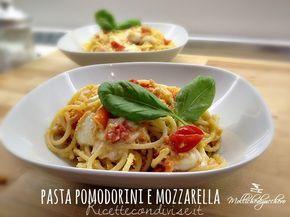 Ricetta spaghetti mozzarella e pomodorini