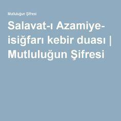 Salavat-ı Azamiye- isiğfarı kebir duası   Mutluluğun Şifresi