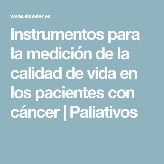 Instrumentos para la medición de la calidad de vida en los pacientes con cáncer   Paliativos