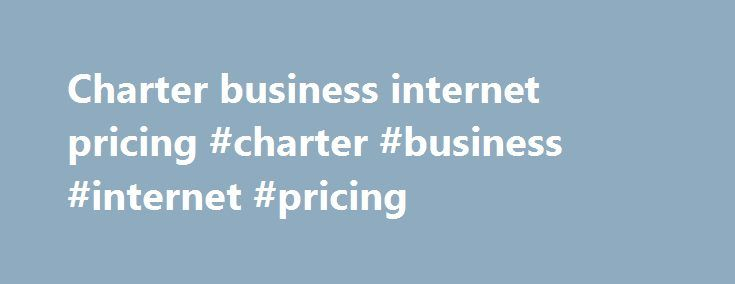 Charter business internet pricing #charter #business #internet #pricing http://miami.remmont.com/charter-business-internet-pricing-charter-business-internet-pricing/  # Want to Do Even More Online? Internet Service That Fits Your Needs Pioneer Communications is a leading internet service provider for Southwest Kansas communities. Not only are we able to offer faster speeds, greater signal stability, and around-the-clock customer support, our internet service options are backed up by a…