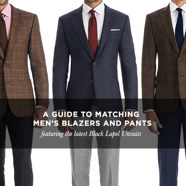 A Guide to Matching Men's Blazers and Pants: http://www.blacklapel.com/thecompass/mens-blazers-and-pants-matching-unsuits/?utm_campaign=01-15-2015-compass-matching-mens-blazers-and-pants&utm_medium=email&utm_source=pinterest&utm_content=01-15-2015-compass-matching-mens-blazers-and-pants&utm_term=