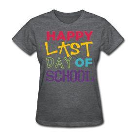Happy Last Day of School http://kreativeinkinder.spreadshirt.com/