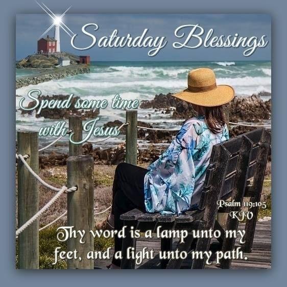 Saturday Blessings. Psalm 119:105 KJV.