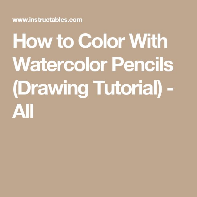 How to Color With Watercolor Pencils (Drawing Tutorial) - All