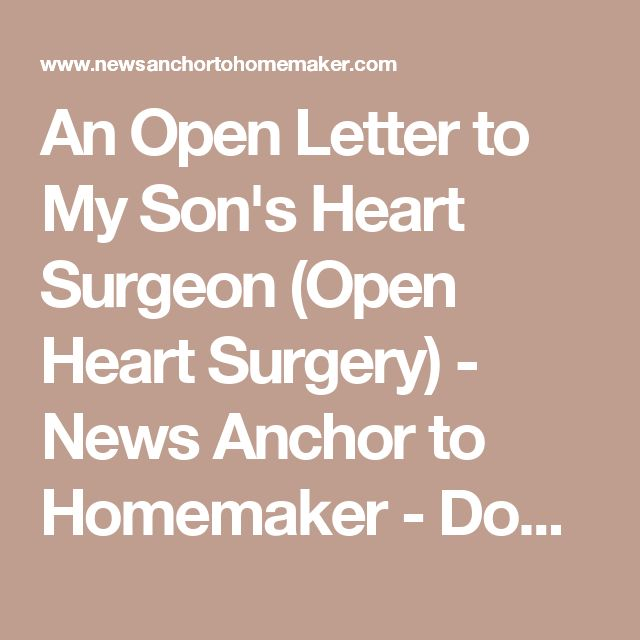 An Open Letter to My Son's Heart Surgeon (Open Heart Surgery) - News Anchor to Homemaker - Down Syndrome Blog