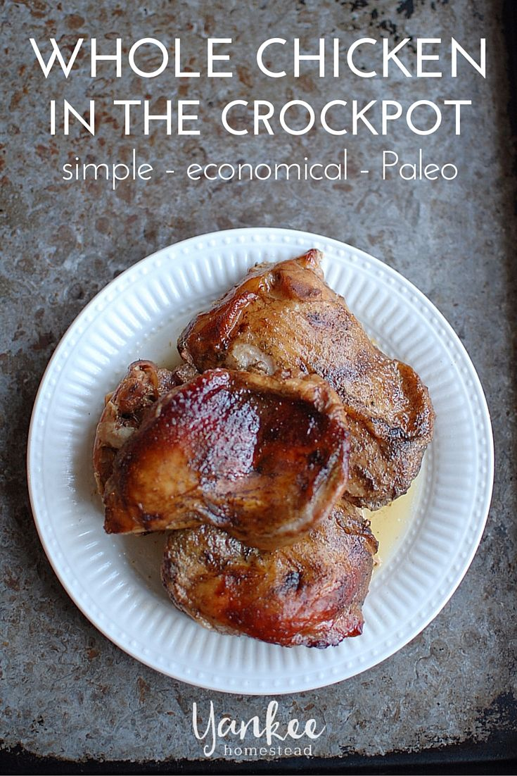 Whole Chicken in the Crockpot is simple, economical, and Paleo. This is real food at its best!