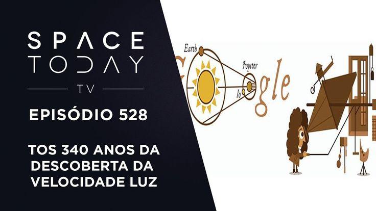 Os 340 Anos da Descoberta da Velocidade da Luz - Space Today TV Ep.528