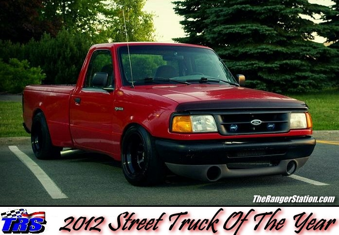 TRS 2012 Street truck Of The Year  Owner: beluga420    From: Quebec, Canada  Truck Of The Month: May 2012  Vehicle: 1997 Ford Ranger  http://www.therangerstation.com/galleries/2012_STOTY.shtml
