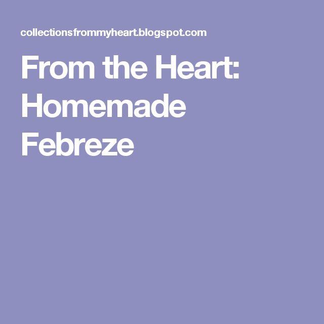 From the Heart: Homemade Febreze