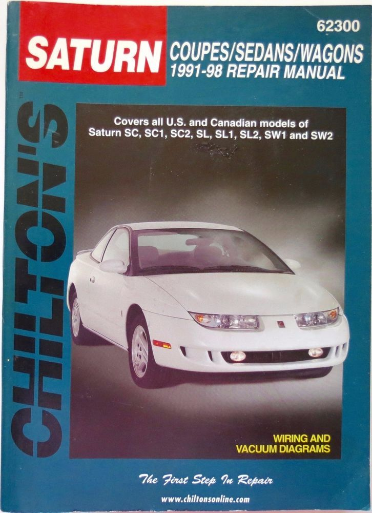 Chilton Repair Manual Saturn 62300 1991-98 Models SC SC1 SC2 SL SL1 SL2 SW1 SW2