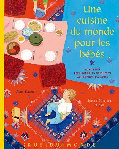 Une cuisine du monde pour les bébés, http://www.amazon.fr/dp/2355044007/ref=cm_sw_r_pi_awdl_ZMNBwb0N4Y9SC