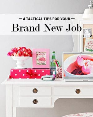4 Tactical Tips for Your First Days at a New Job by Betsy Smith  Did you know you can favorite this and it will be saved to your profile ...