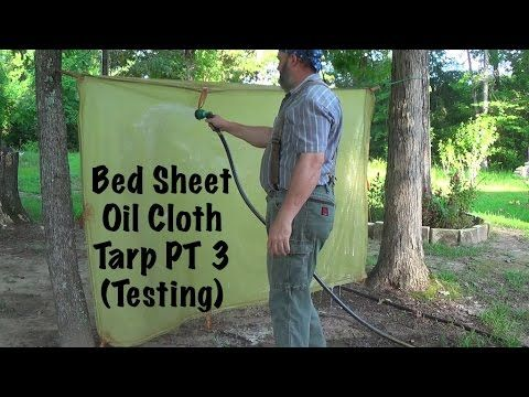 Homemade Bed Sheet Oil Cloth Tarp PT3 (Final Test) - YouTube