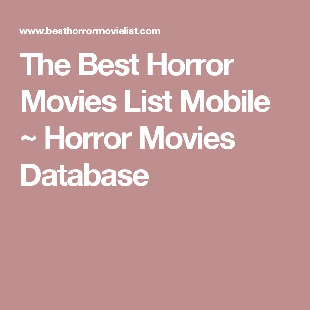 The Best Horror Movies List Mobile ~ Horror Movies Database